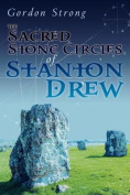 The Sacred Stone Circles of Stanton Drew