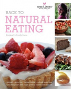 Back to Natural Eating Recipes by Emily Jane