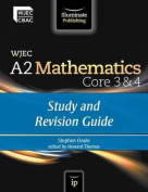 WJEC A2 Mathematics Core 3 & 4