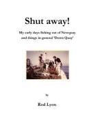 Shut Away!