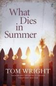What Dies In Summer