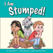 I Am Stumped!