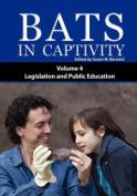 Bats in Captivity IV