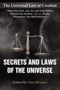 The Universal Law of Creation; Secrets and Laws of the Universe
