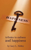 Tributes to Sadness and Happiness
