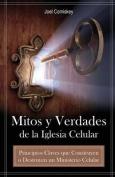 Mitos Y Verdades De La Iglesia Celular [Spanish]