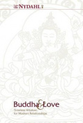 Buddha & Love  : Timeless Wisdom for Modern Relationships