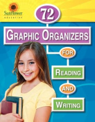 72 Graphic Organizers for Reading and Writing