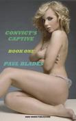 Convict's Captive- Book One