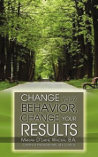 Change Your Behavior, Change Your Results