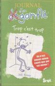 Journal D'Un Degonfle Trop C'Est Trop  [FRE]