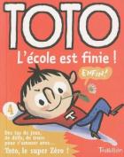 Toto L''Cole Est Finie [FRE]