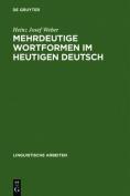 Mehrdeutige Wortformen Im Heutigen Deutsch  [GER]