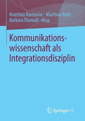 Kommunikationswissenschaft ALS Integrationsdisziplin