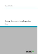 "Strategy Coursework AaC--"" Sony Corporation"