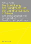Die Entwicklung Der Grundrechte Und Der Grundrechtstheorie in Taiwan