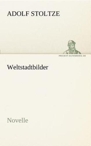 Weltstadtbilder [GER] by Adolf Stoltze.