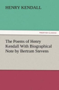 The Poems of Henry Kendall with Biographical Note by Bertram Stevens