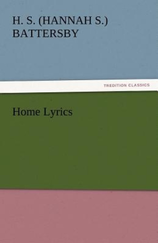 Home Lyrics by H S Battersby.