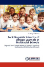 Sociolinguistic Identity of African Learners in Multiracial Schools