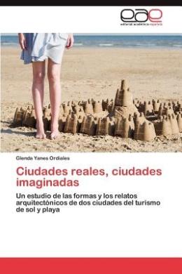 Ciudades Reales, Ciudades Imaginadas