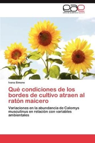 Que Condiciones de Los Bordes de Cultivo Atraen Al Raton Maicero [Spanish] by Iv