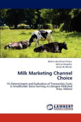 Milk Marketing Channel Choice