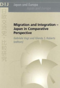 Migration and Integration - Japan in Comparative Perspective