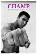 Champ - Muhammed Ali Photographed by Thomas Hoepker