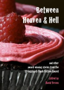 Between Heaven and Hell and other award-winning stories from the Stringybark Flash Fiction Awards