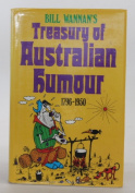 Bill Wannan's Treasury of Australian Humour 1796 - 1950
