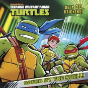 Saved by the Shell! - Teenage Mutant Ninja Turtles