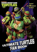 Ultimate Turtles Fan Book (Teenage Mutant Ninja Turtles)