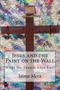 Jesus and the Paint on the Wall