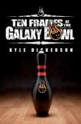 Ten Frames at the Galaxy Bowl
