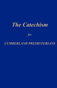 The Catechism for Cumberland Presbyterians