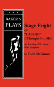 """Stage Fright, or """"Laugh? I Thought I'd DIE!"""""""