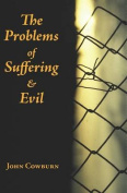 Problems of Suffering and Evil