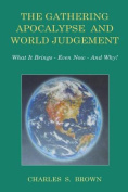 The Gathering Apocalypse and World Judgement