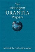 The Abridged Urantia Papers