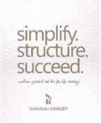 Simplify, Structure, Succeed
