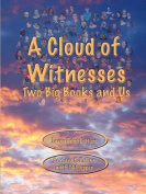 A Cloud of Witnesses - Two Big Books and Us