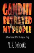 Gandhi Betrayed My People