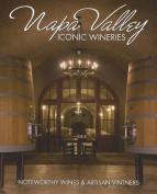 Napa Valley Iconic Wineries