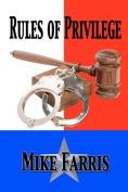 Rules of Privilege