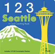 123 Seattle (Cool Counting Books) [Board book]