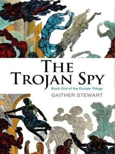 The Trojan Spy by Gaither Stewart.