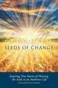 Beautiful Seeds of Change