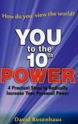 You to the 10th Power