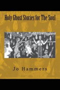 Holy Ghost Stories for the Soul
